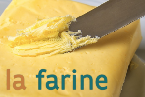 butter with the text la farine on it