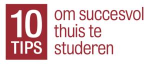 tekst 10 tips om succesvol thuis te studeren