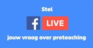 tekst: stel jouw vraag over preteaching, logo facebook en woord live