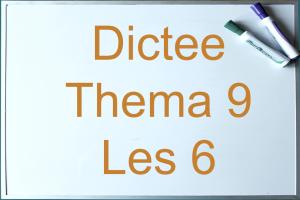 scherm met: dictee thema 9 les 6