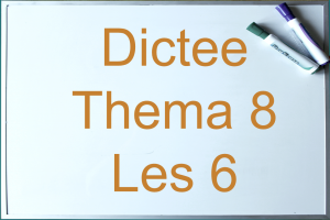 board with: dictation theme 8 lesson 6