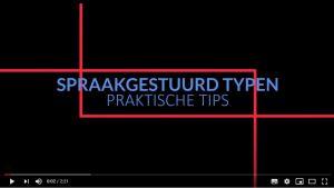 """De titel van de video 'spraakgestuurd typen, praktische tips"""" met een rode kader eromheen."""