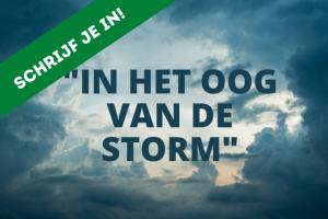 In het oog van de storm - schrijf je in!