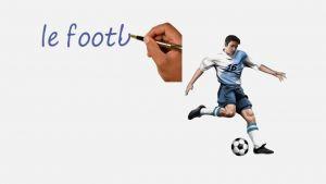 voetballer en woord le football