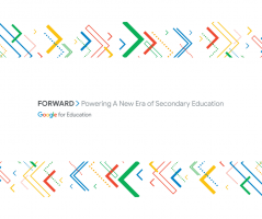 Google Forward: Powering a new era of Secondary Education