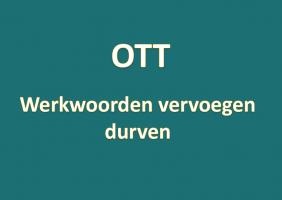 OTT werkwoorden vervoegen durven