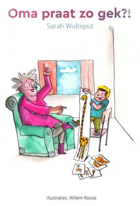 cover van het kinderboek Oma praat zo gek?!
