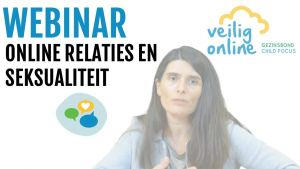 Webinar Veilig Online: Online relaties en seksualiteit