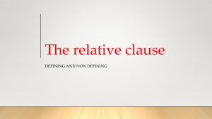 Voorbeeld uit: PP_The relative clause_defining_non-defining.pptx