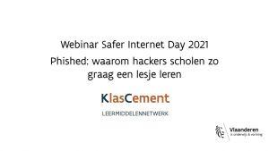 Voorbeeld van video 'Safer Internet Day 2021 : Waarom hackers scholen zo graag een lesje leren'