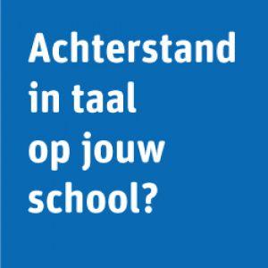 blauw vierkant met witte tekst: achterstand in taal op jouw school?