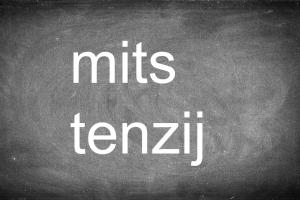 mits / tenzij