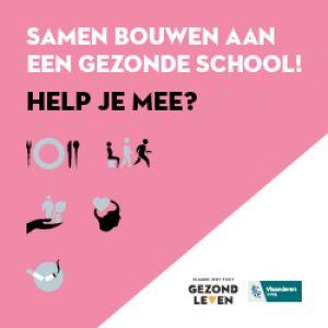 Affiche: Samen bouwen aan een gezonde school! Help je mee?