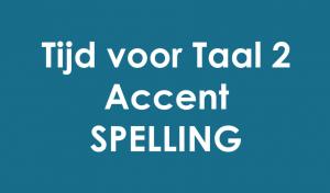 Tijd voor taal accent 2 spelling