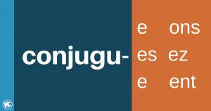 het woord conjuguer (vervoegen) met de stam en de uitgangen