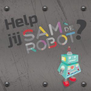 tekst: help jij Sam de robot en afbeelding van een robot