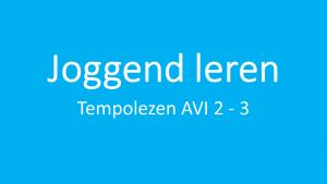 Titel joggend leren tempolezen AVI 2 - 3