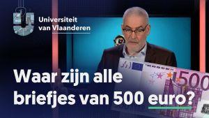 Waar zijn alle briefjes van 500 euro?