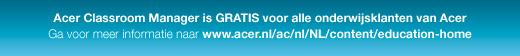 Acer Classroom Manager is GRATIS voor alle onderwijsklanten van Acer, Ga voor meer informatie naar www.acer.nl/ac/nl/NL/content/education-home