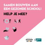 Tekst: samen bouwen aan een gezonde school! Help je mee?